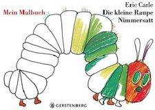 Gerstenberg Verlag Die kleine Raupe Nimmersatt - Mein Malbuch«