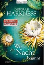 Deborah Harkness - Wo die Nacht beginnt