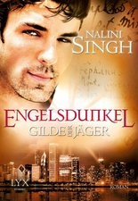 Nalini Singh - Gilde der Jäger - Engelsdunkel
